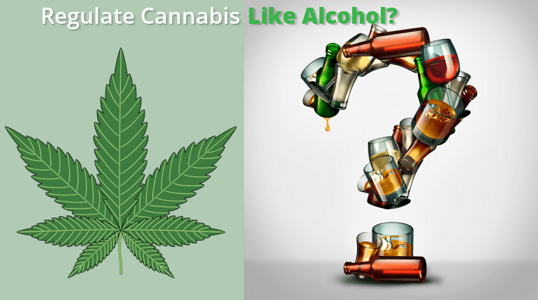 Stop the Insane Push to Regulate Cannabis like Alcohol!